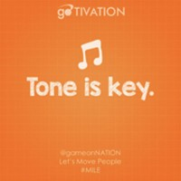 goTIVATION: Tone is key.